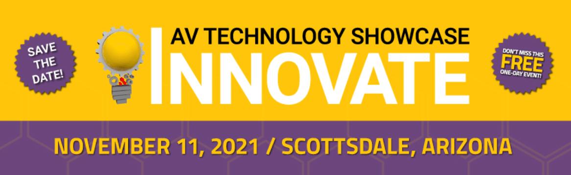 AV Technology Showcase Innovative One Day Event - November 11, 2021 in Scottsdale, Arizona